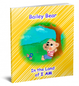 Bailey Bear in the Land of I AM storybook